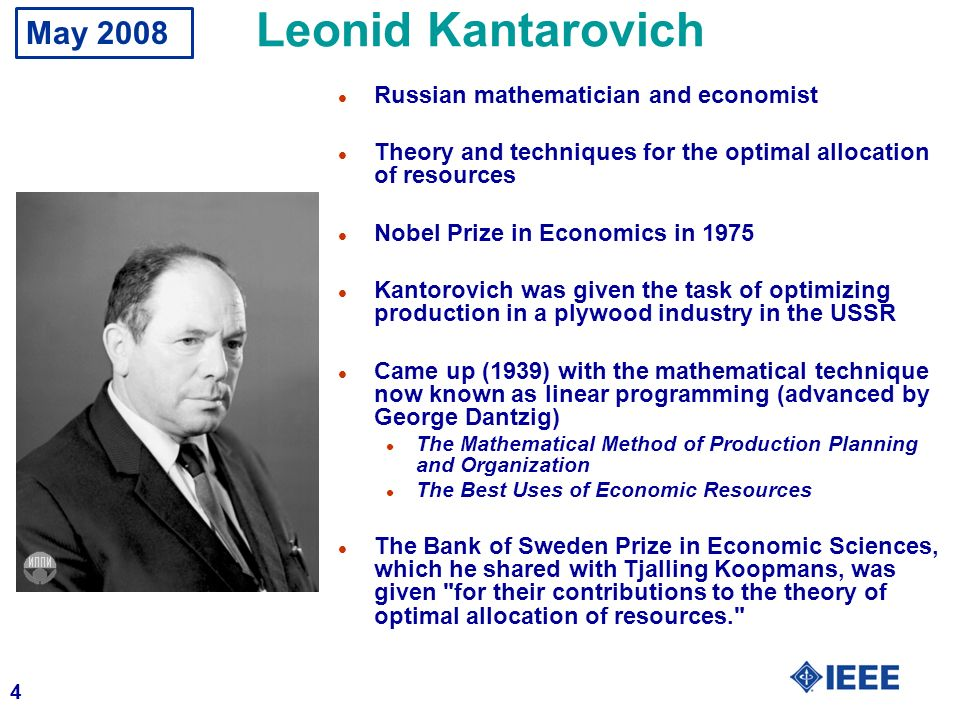 Leonid Kantarovich May 2008 Russian mathematician and economist