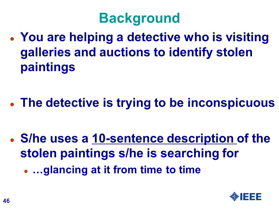 Background You are helping a detective who is visiting galleries and auctions to identify stolen paintings.
