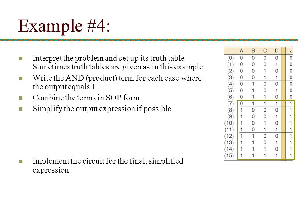 Example #4: Interpret the problem and set up its truth table – Sometimes truth tables are given as in this example.