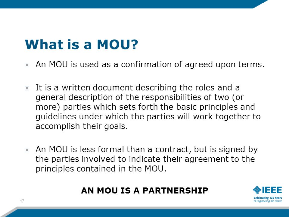 What is a MOU An MOU is used as a confirmation of agreed upon terms.