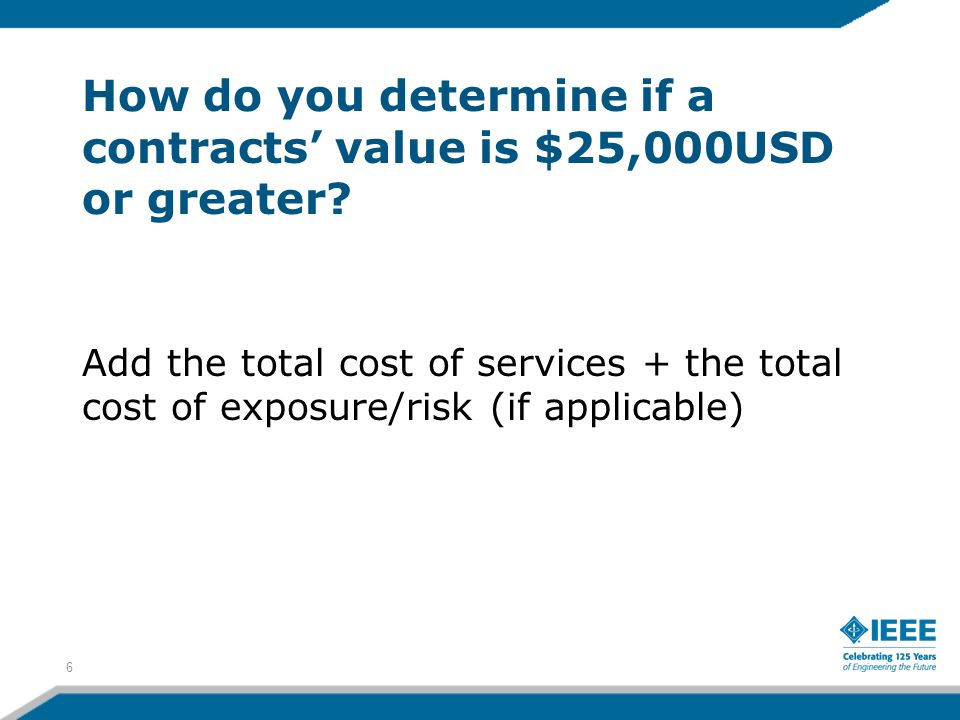 How do you determine if a contracts' value is $25,000USD or greater