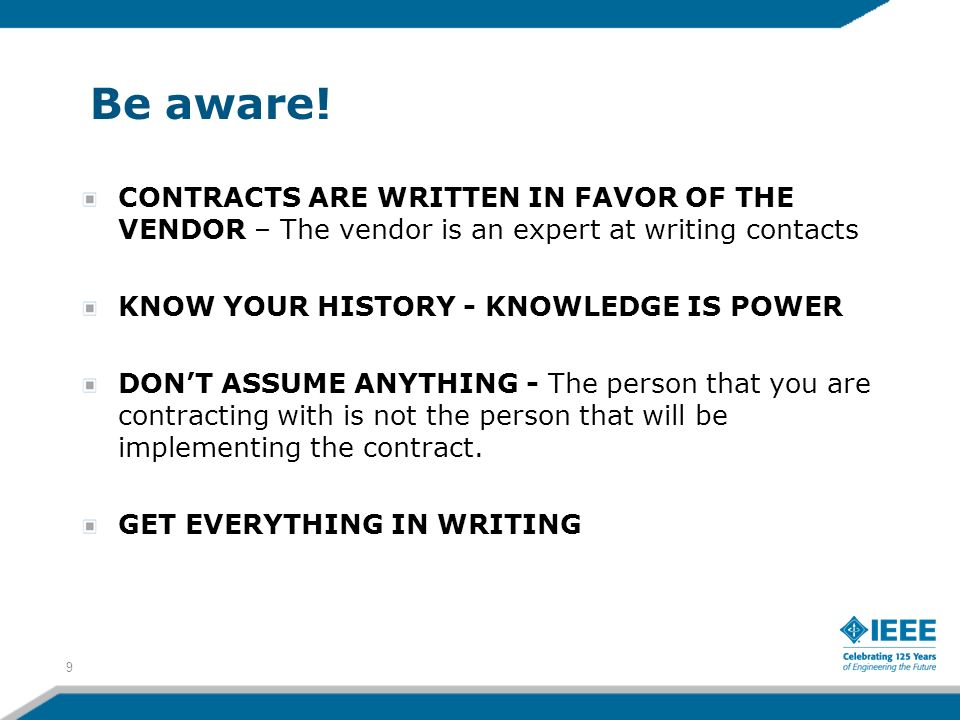 3/27/2017 Be aware! CONTRACTS ARE WRITTEN IN FAVOR OF THE VENDOR – The vendor is an expert at writing contacts.