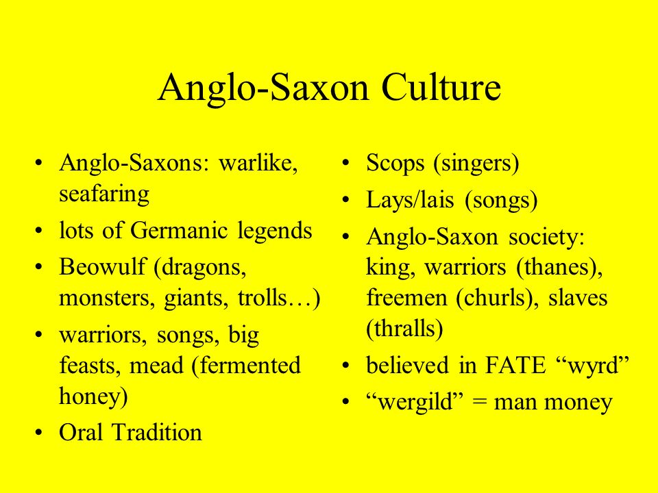 the embodiment of the anglo saxon culture and traditions Anglo-saxon values in beowulf essay by jawanda beowulf , the story's hero, is the embodiment of what every anglo-saxon strove to become in their lifetime.