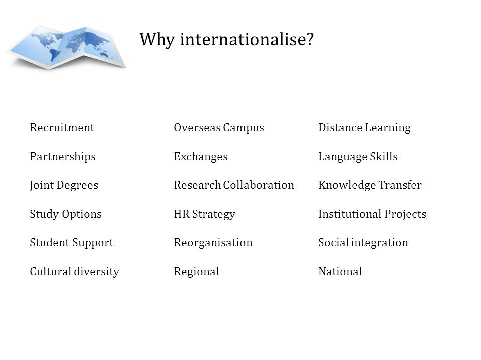 Why internationalise Recruitment Overseas Campus Distance Learning