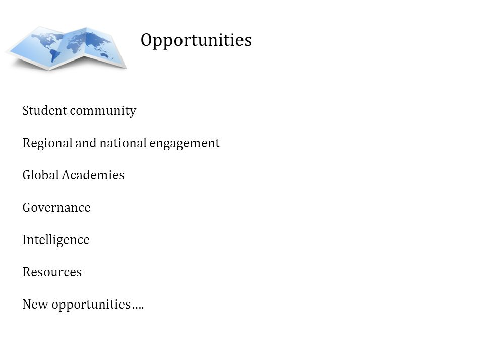 Opportunities Student community Regional and national engagement