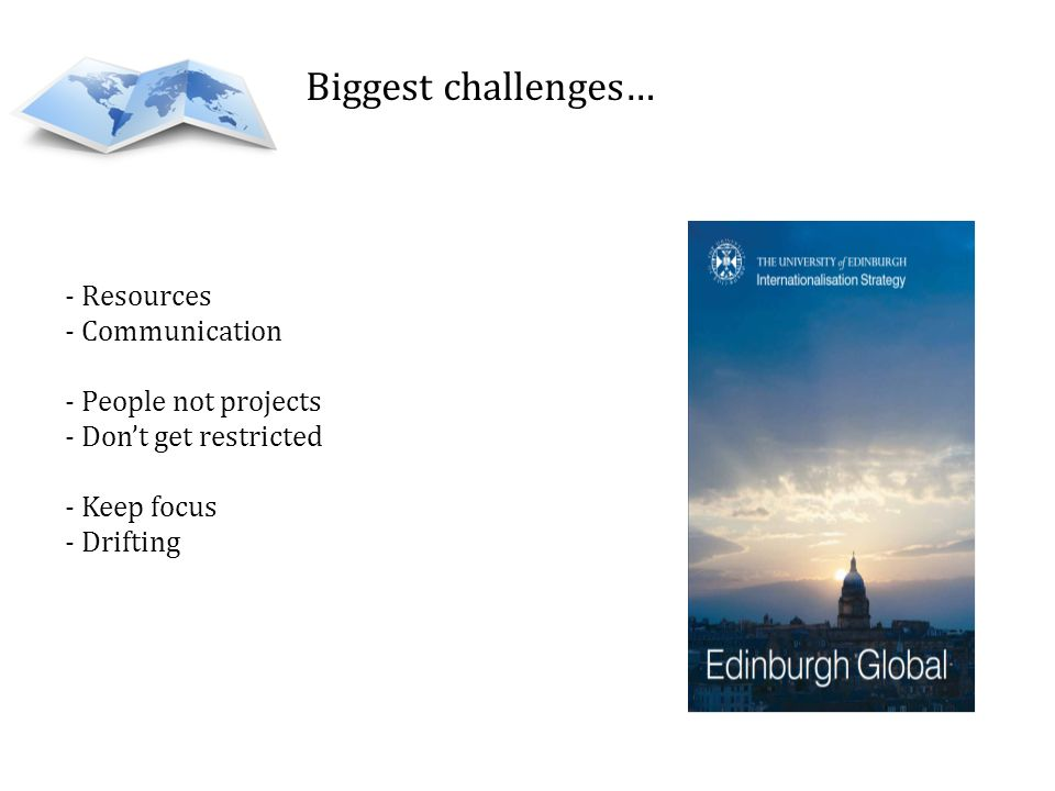 Biggest challenges… Resources Communication People not projects