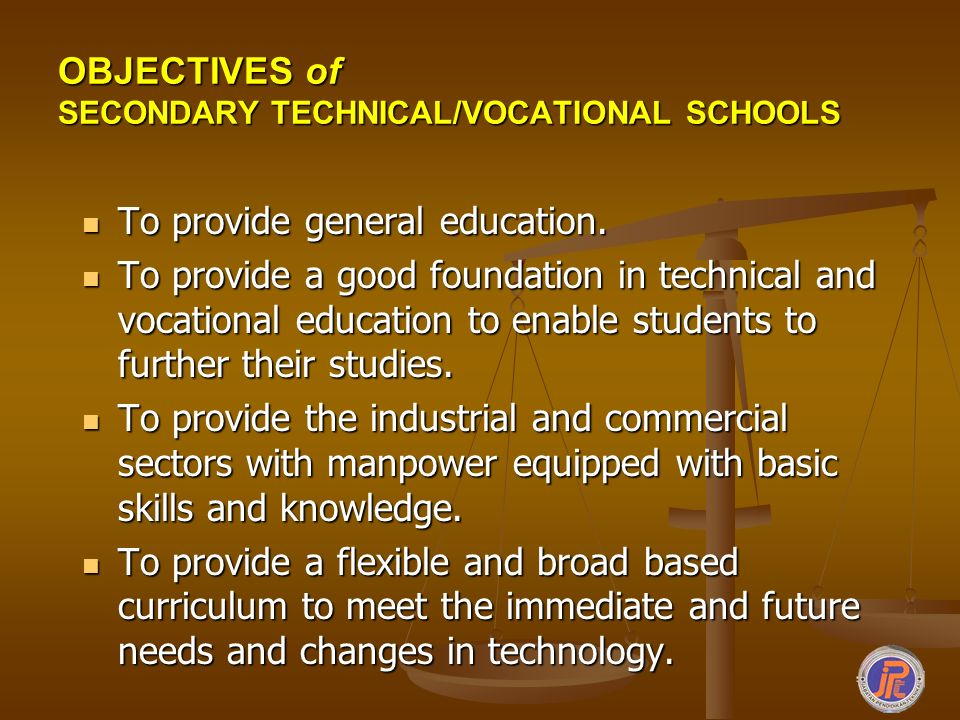 OBJECTIVES of SECONDARY TECHNICAL/VOCATIONAL SCHOOLS