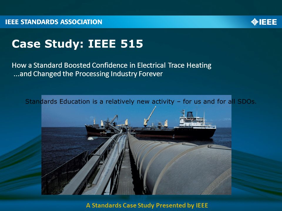 A Standards Case Study Presented by IEEE