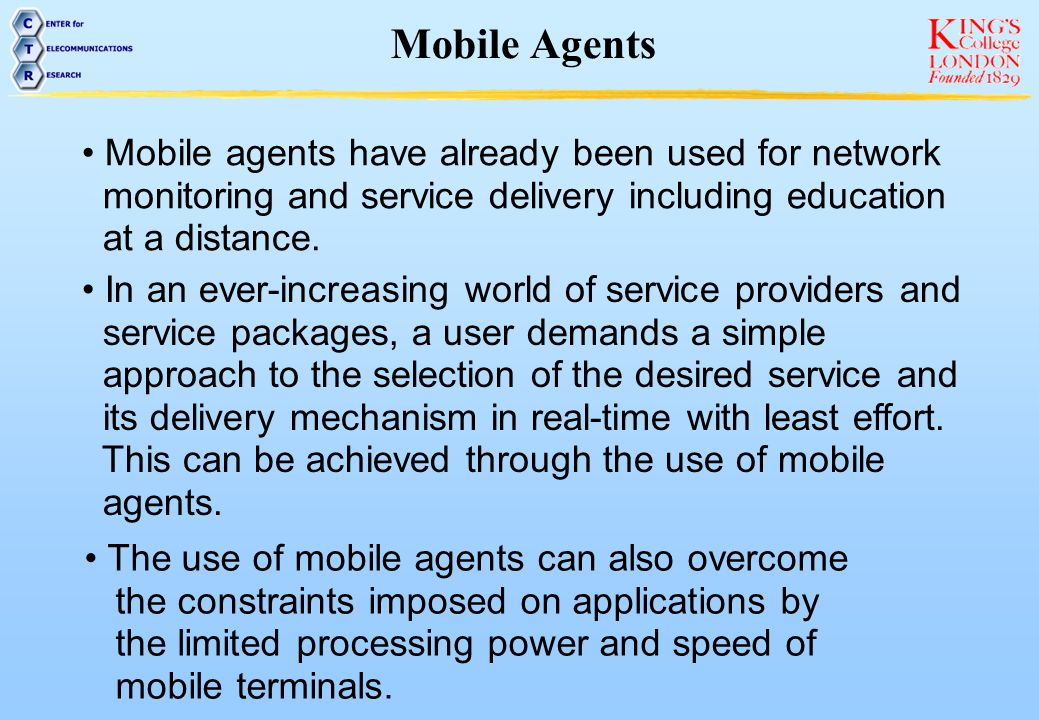 Mobile Agents Mobile agents have already been used for network