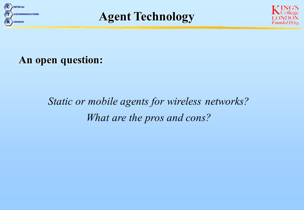 Agent Technology An open question: