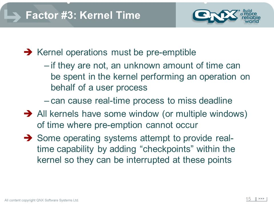 Factor #3: Kernel Time Kernel operations must be pre-emptible