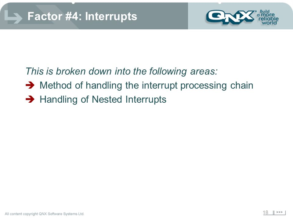 Factor #4: Interrupts This is broken down into the following areas: