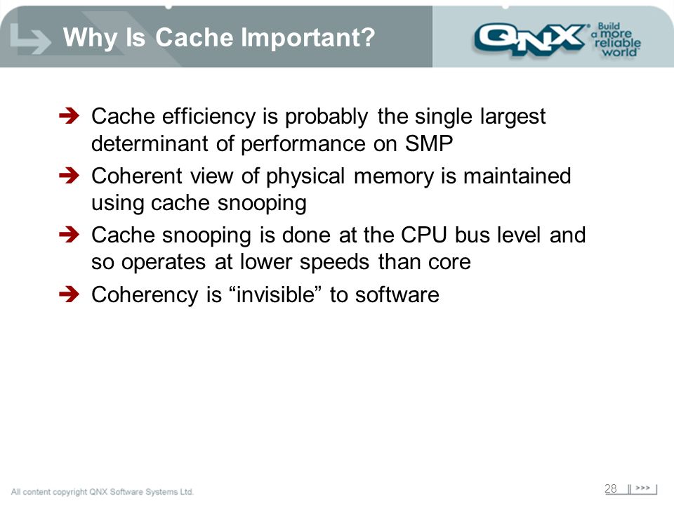 Why Is Cache Important Cache efficiency is probably the single largest determinant of performance on SMP.