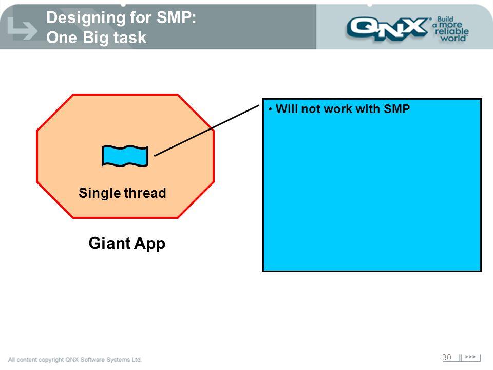 Designing for SMP: One Big task