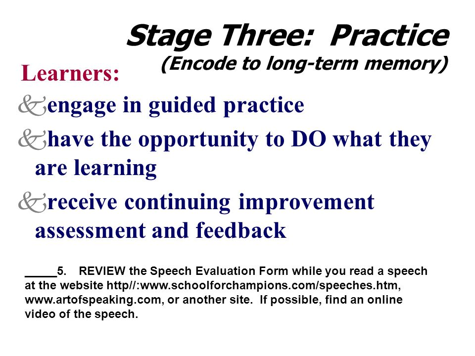 Stage Three: Practice (Encode to long-term memory)