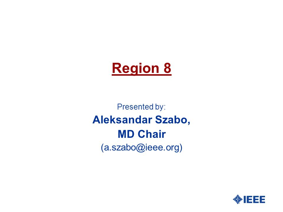 Presented by: Aleksandar Szabo, MD Chair (a.szabo@ieee.org)