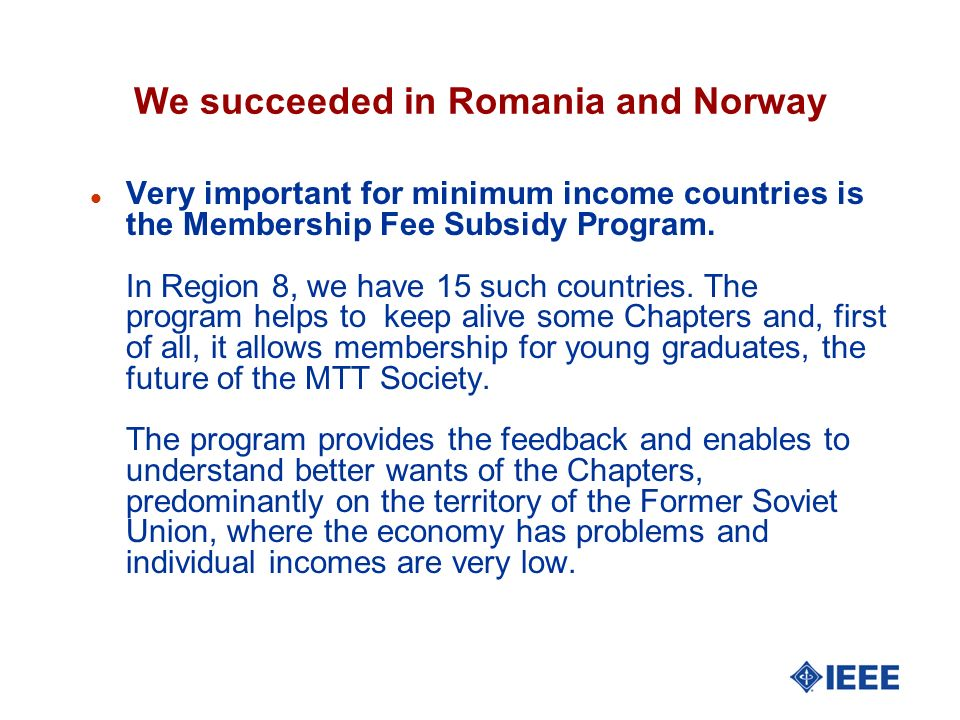 We succeeded in Romania and Norway