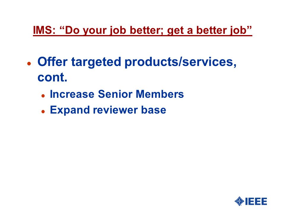 IMS: Do your job better; get a better job