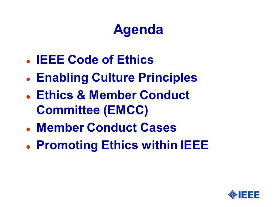 Agenda IEEE Code of Ethics Enabling Culture Principles