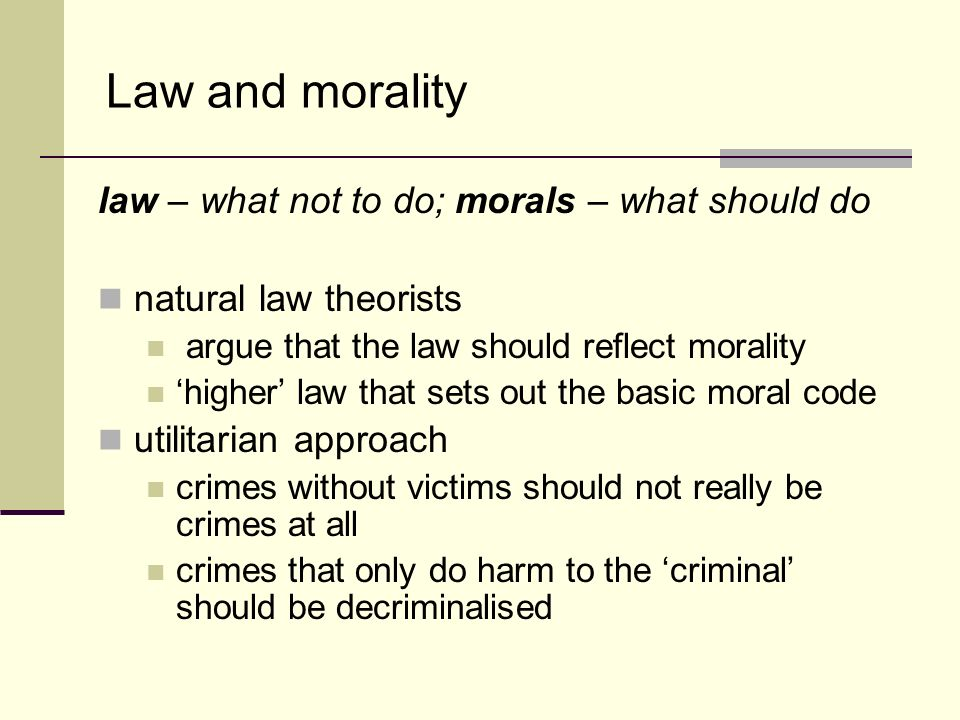 should the law reflect a moral Relation between law and morality or ethics laws reflect the political moral laws lack precision and definiteness as there is no author­ity to make and.
