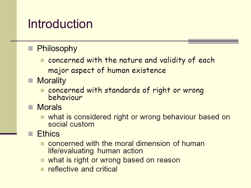 an introduction to the morality in philosophy An introduction to ethics:  one of the most practical applications for the study of philosophy is in  'ethics' is the systematic philosophical study of morality.
