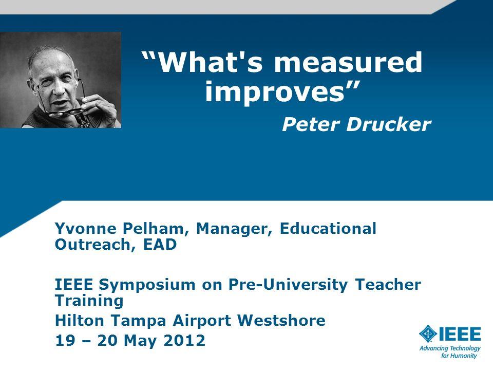 What s measured improves Peter Drucker