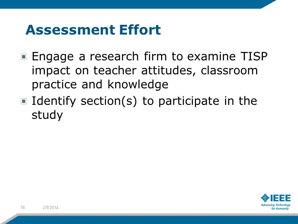 Assessment Effort Engage a research firm to examine TISP impact on teacher attitudes, classroom practice and knowledge.