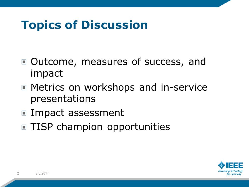 Topics of Discussion Outcome, measures of success, and impact
