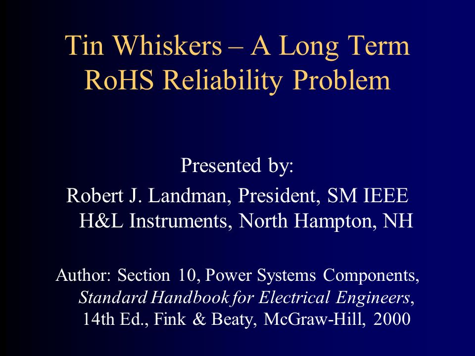 Tin Whiskers – A Long Term RoHS Reliability Problem