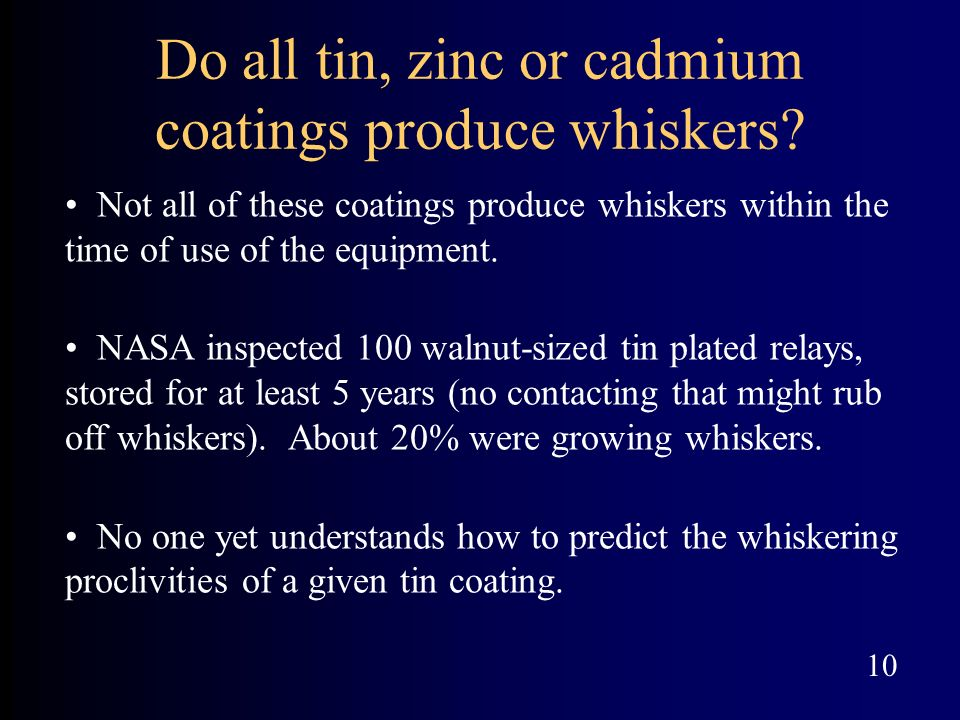 Do all tin, zinc or cadmium coatings produce whiskers
