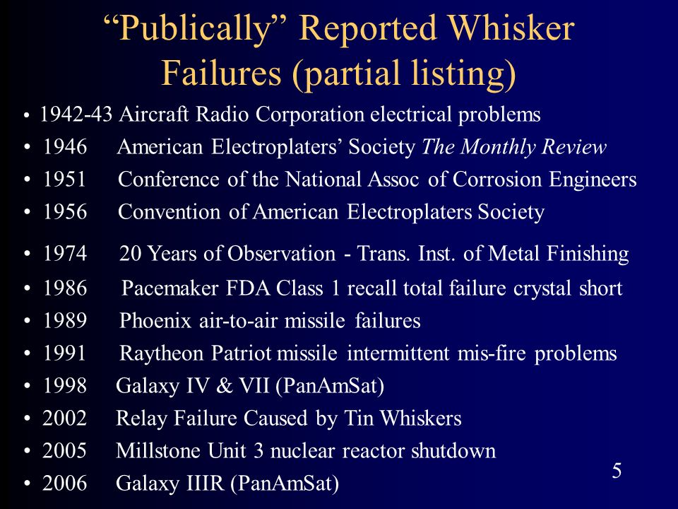 Publically Reported Whisker Failures (partial listing)