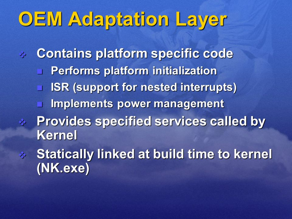 OEM Adaptation Layer Contains platform specific code