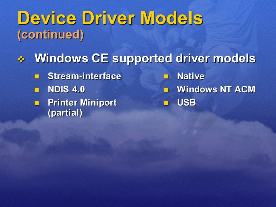 Device Driver Models (continued)