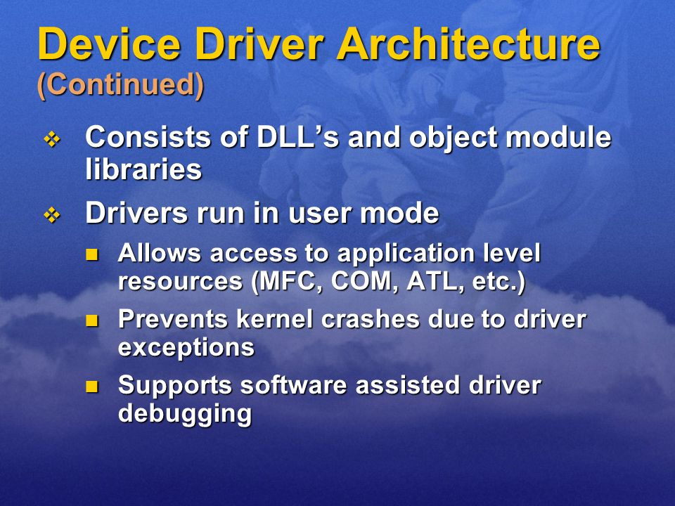 Device Driver Architecture (Continued)