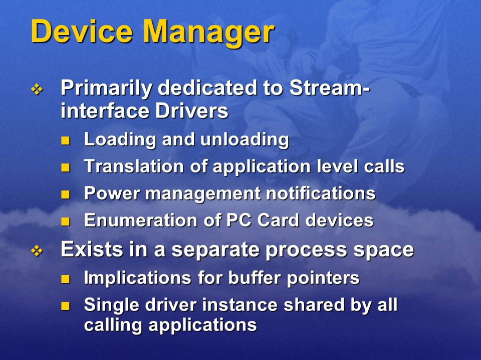 Device Manager Primarily dedicated to Stream-interface Drivers