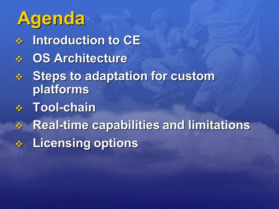 Agenda Introduction to CE OS Architecture