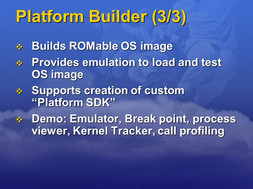 Platform Builder (3/3) Builds ROMable OS image