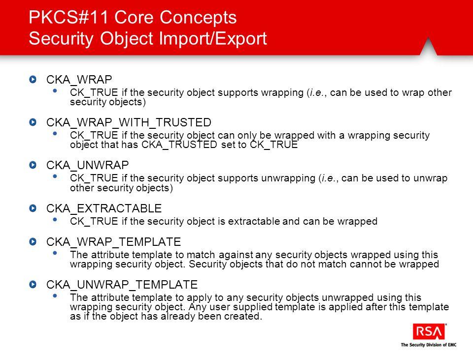PKCS#11 Core Concepts Security Object Import/Export