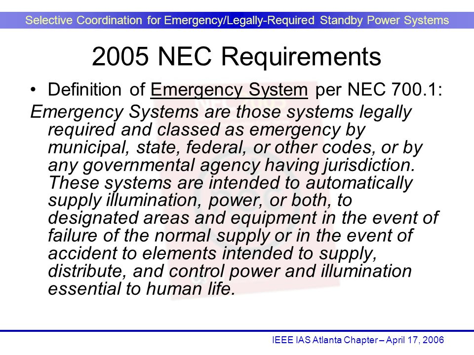 2005 NEC Requirements Definition of Emergency System per NEC 700.1: