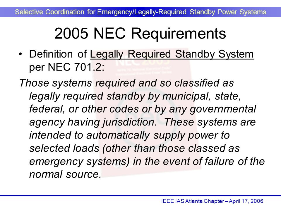 2005 NEC Requirements Definition of Legally Required Standby System per NEC 701.2:
