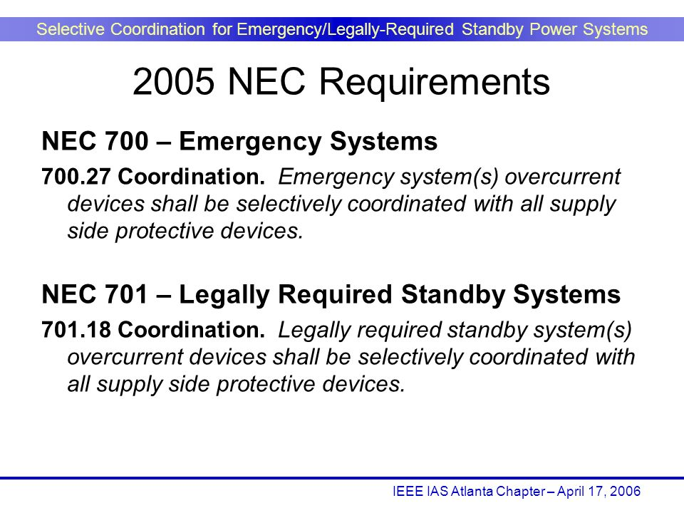 2005 NEC Requirements NEC 700 – Emergency Systems