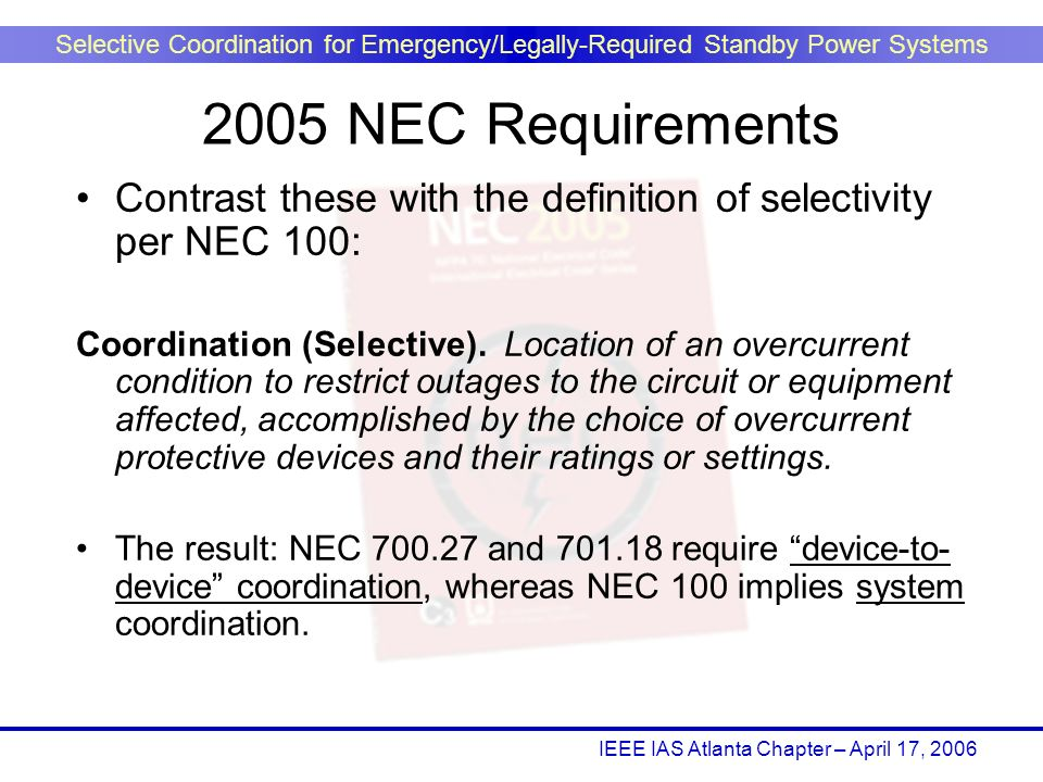 2005 NEC Requirements Contrast these with the definition of selectivity per NEC 100: