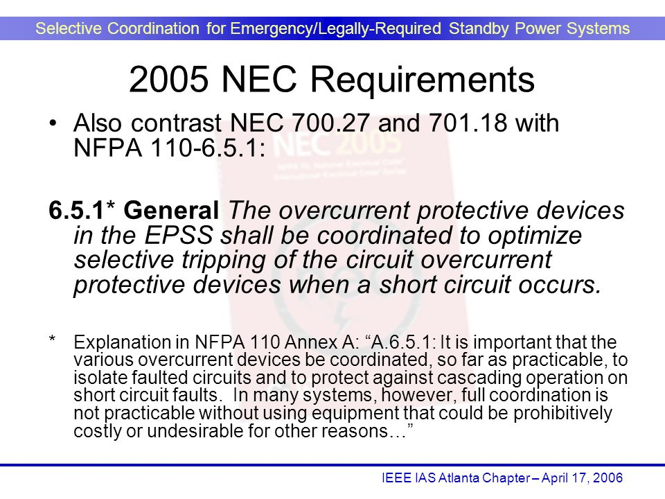 2005 NEC Requirements Also contrast NEC 700.27 and 701.18 with NFPA 110-6.5.1: