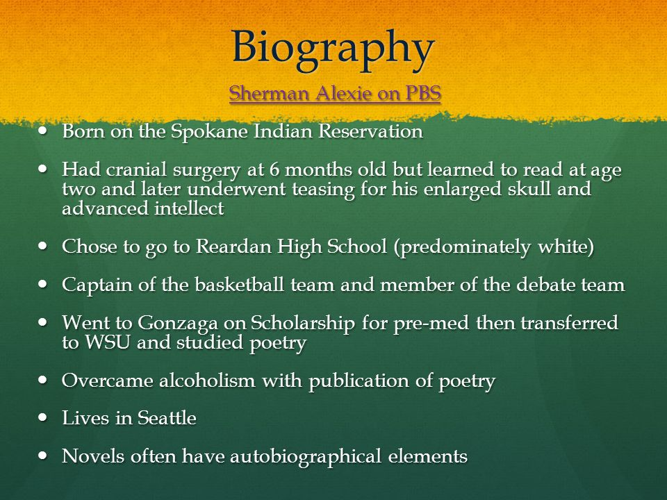 an introduction to the life of sherman alexie A chance encounter with a poem by adrian c louis gave alexie the life-altering  license to sit down, put pen to paper, and write out all he knew.