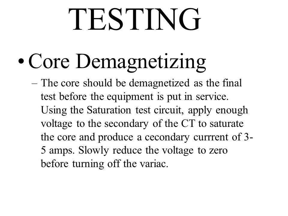 TESTING Core Demagnetizing