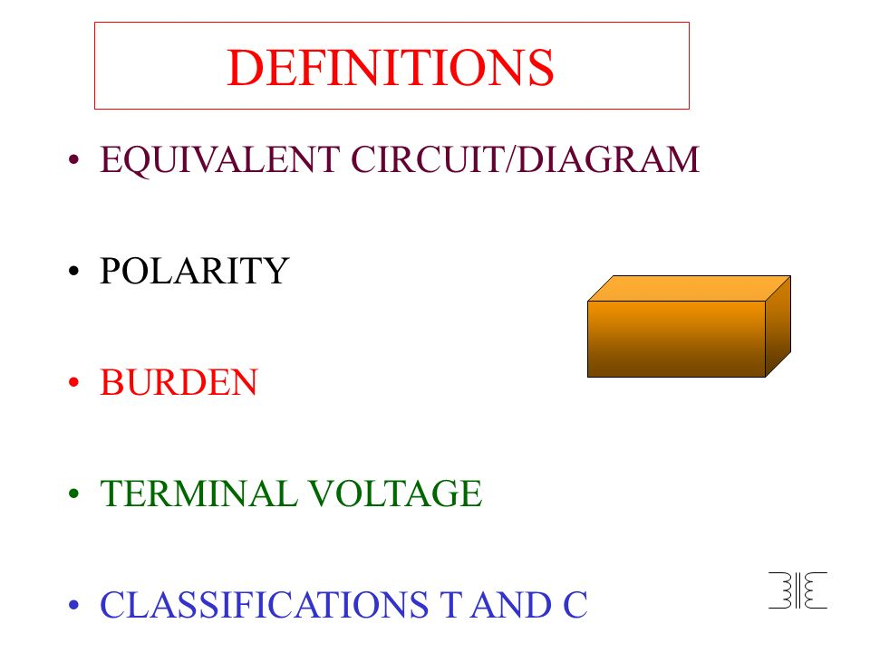 DEFINITIONS EQUIVALENT CIRCUIT/DIAGRAM POLARITY BURDEN