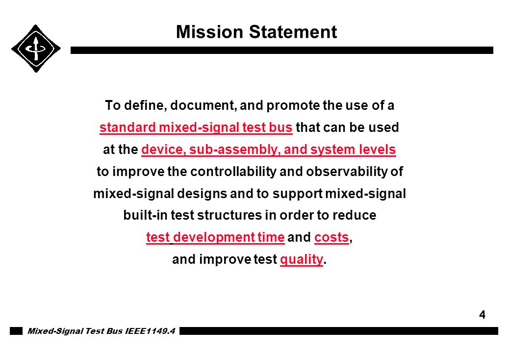 Mission Statement To define, document, and promote the use of a
