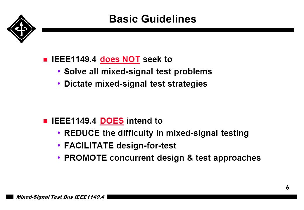 Basic Guidelines IEEE1149.4 does NOT seek to