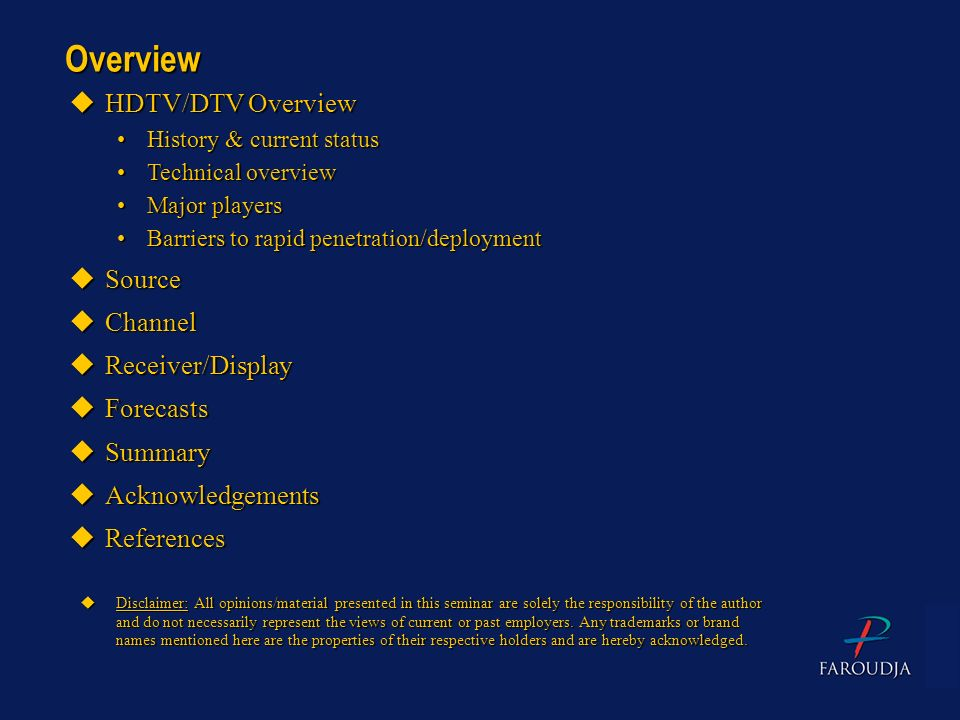 Overview HDTV/DTV Overview Source Channel Receiver/Display Forecasts