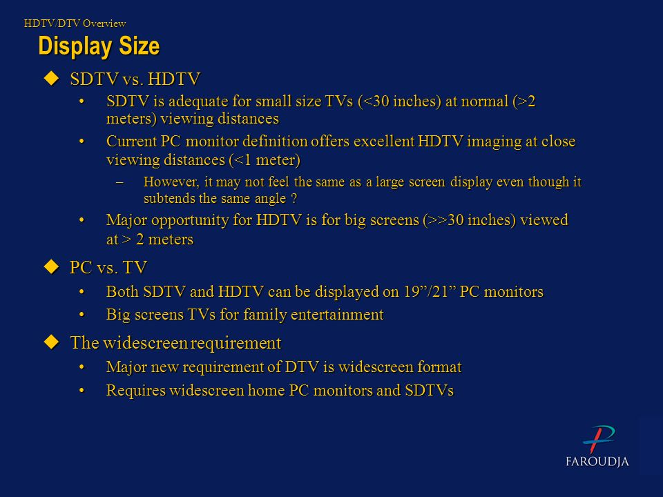 Display Size SDTV vs. HDTV PC vs. TV The widescreen requirement